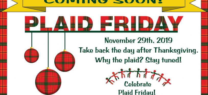 Coming Soon! Plaid Friday!